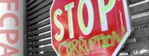 Foreign Corrupt Practices Act- What's new and why it matters to you