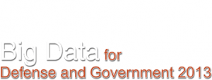 BIG DATA FOR DEFENSE AND INTELLIGENCE 2013